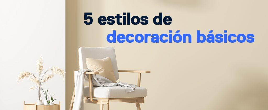 5 estilos de decoración básicos para tu nueva casa
