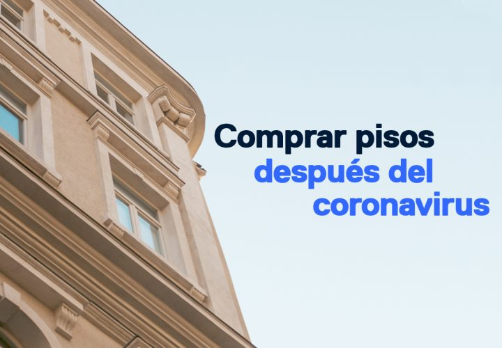 Comprar pisos después del coronavirus