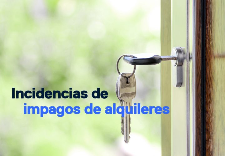 Incidencias de impagos de alquileres
