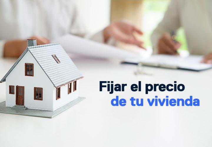 Cómo fijar el precio de tu vivienda