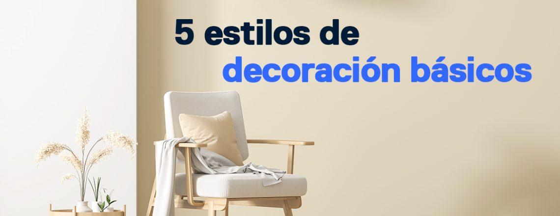 5 estilos decoración nueva casa