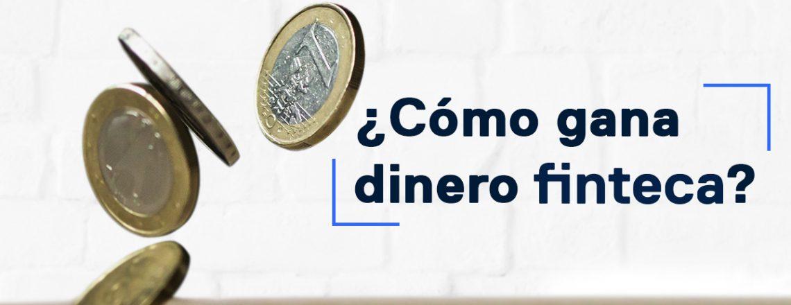 Blog_Cómo gana dinero Finteca