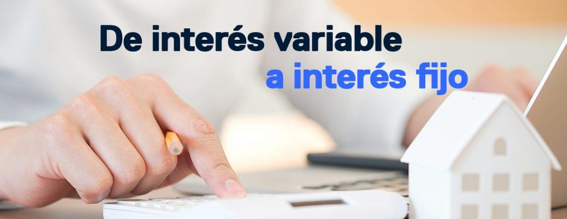 hipotecas de interés variable a interés fijo