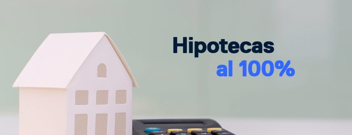 Hipotecas al 100 %