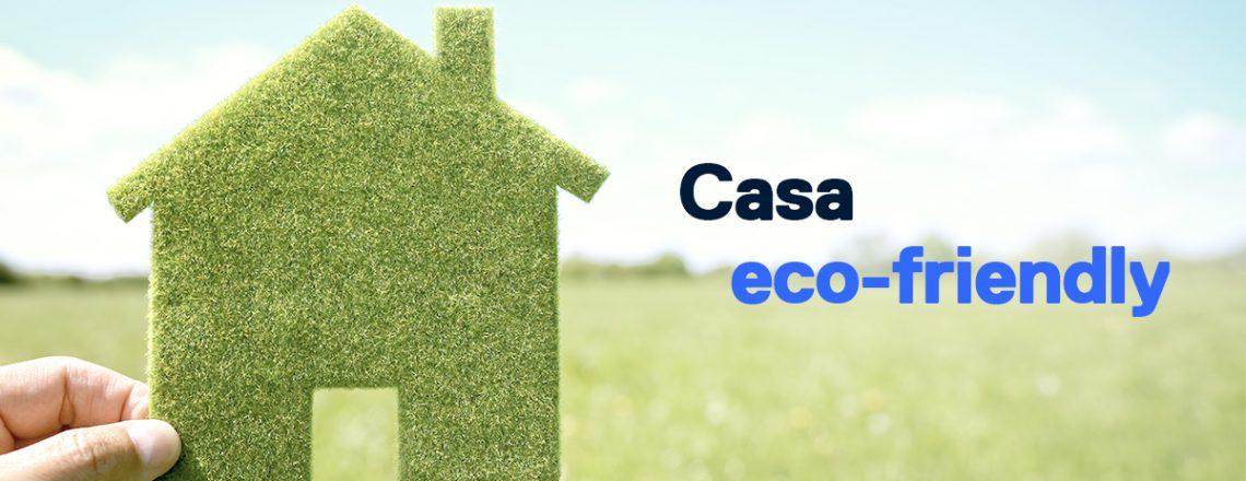 como conseguir casa eco-friendly