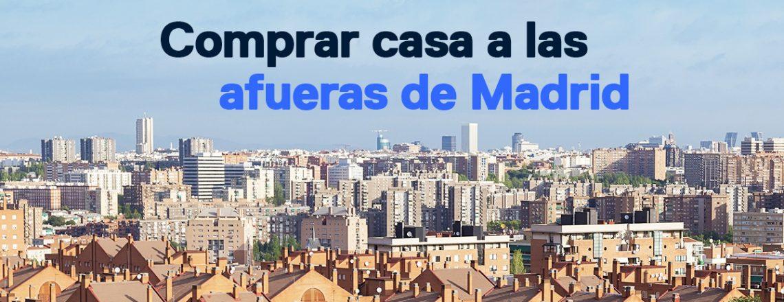 Comprar casa afueras de Madrid