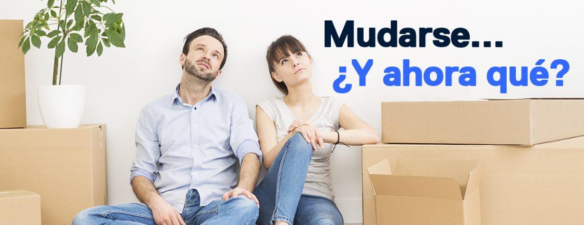 me he comprado una casa y me he mudado, ¿y ahora qué?