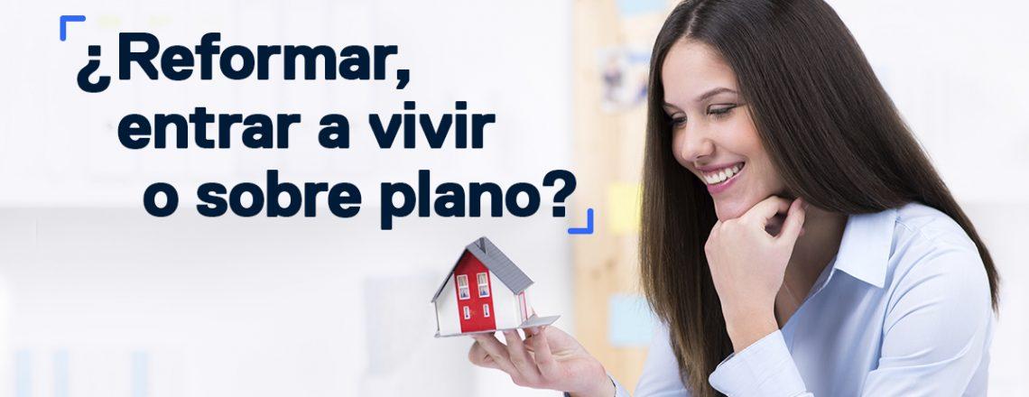 Comprar casa: ¿nueva,reformar o sobre plano?
