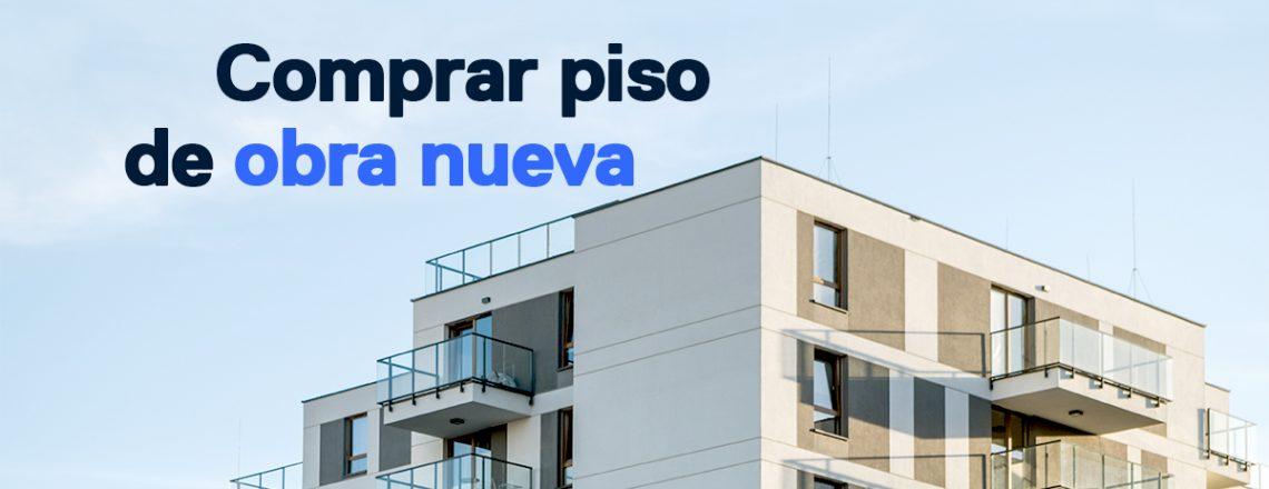 Comprar piso nuevo