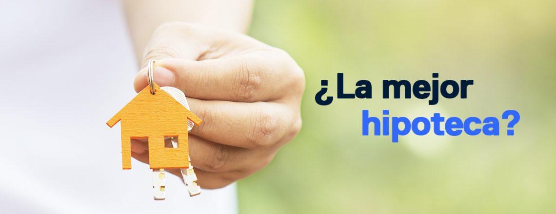 Cual es tu mejor hipoteca