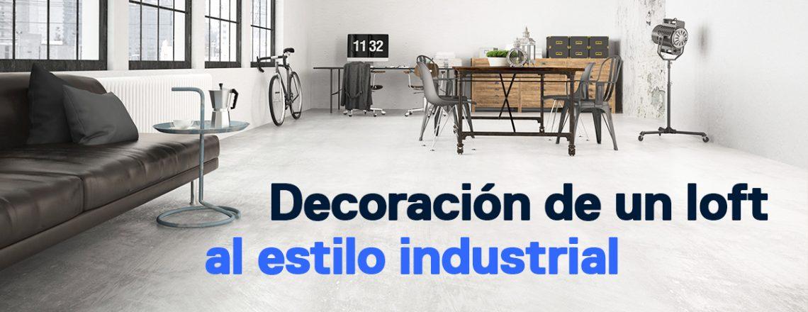 decoracion loft estilo industrial