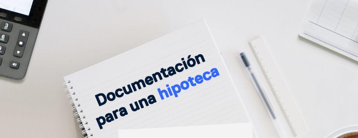 Documentación para pedir una hipoteca