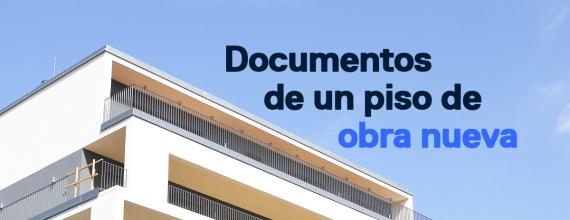 Documentos comprar piso obra nueva