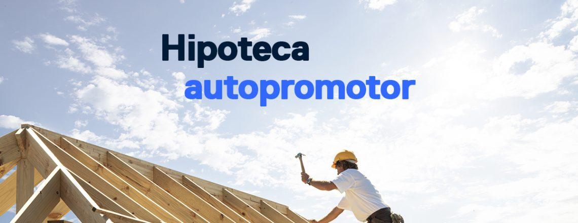 hipoteca autopromotor