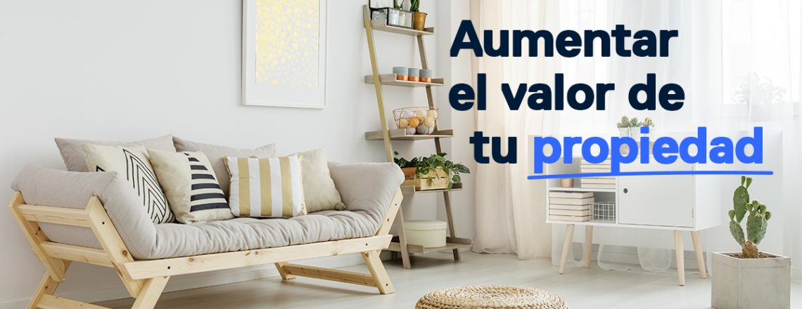 Ideas aumentar valor propiedad