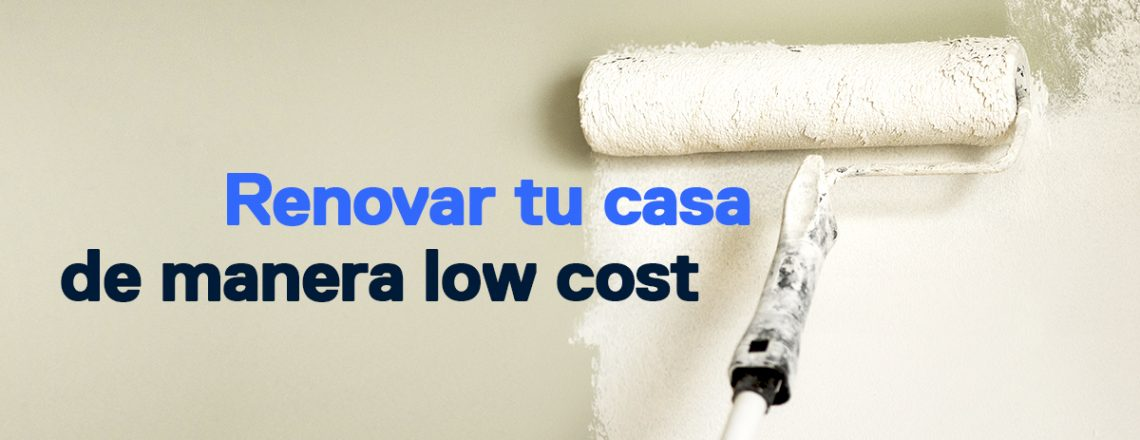 ideas low cost renovar casa