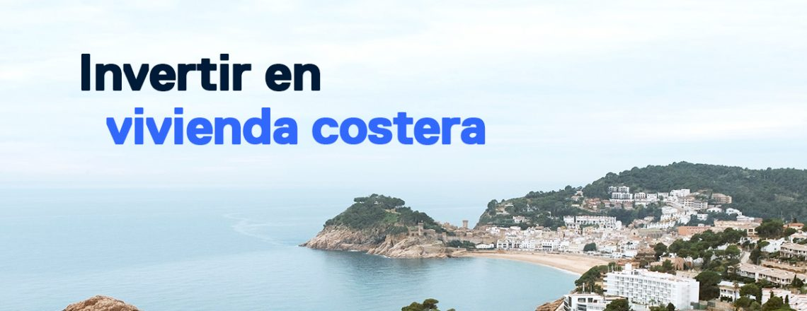 mejores zonas costeras invertir comprar casa