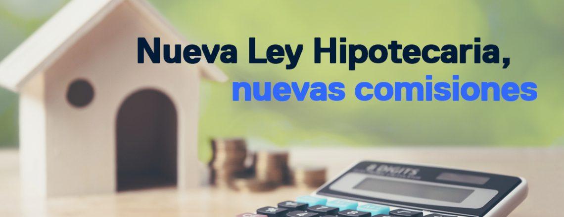 Nueva Ley Hipotecaria, nuevas comisiones al comprar casa