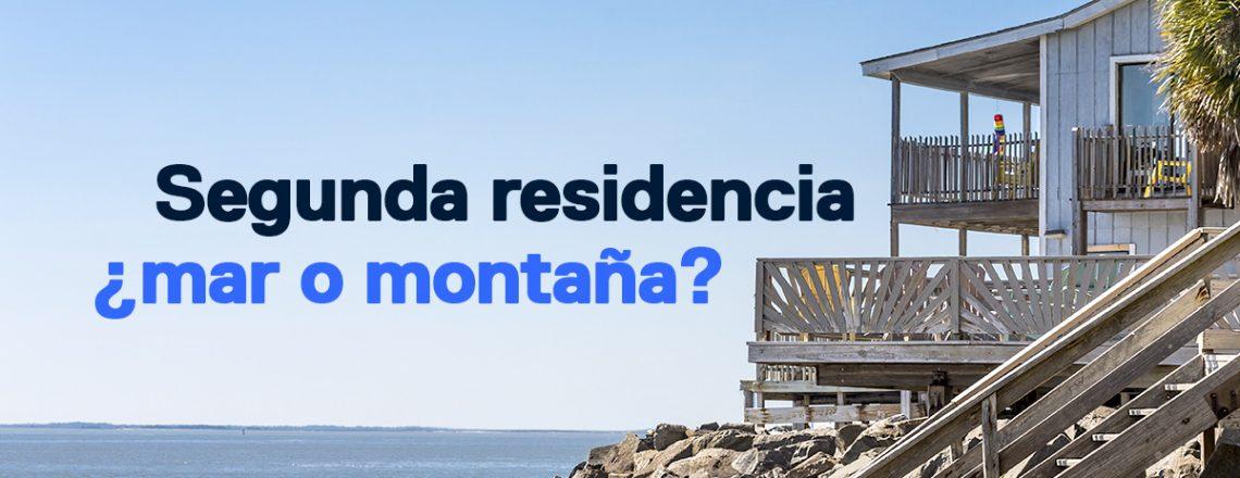 Segunda residencia mar o montaña