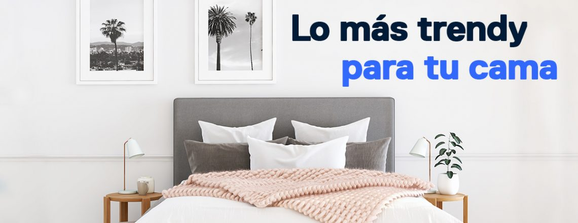 trendy para tu cama