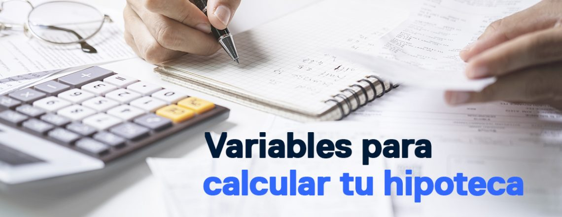 variables calcular hipoteca comprar casa